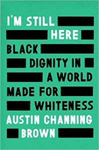 Book cover of I'm Still Here Black Dignity In A World Made For Whiteness.