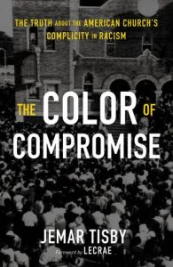 Book Cover of The Color of Compromise.