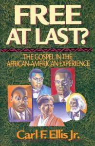 Book cover Free At Last? The Gospel In The African American Experience.
